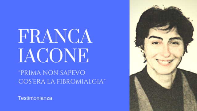 """Franca Iacone: """"Prima non sapevo cos'era la Fibromialgia"""""""